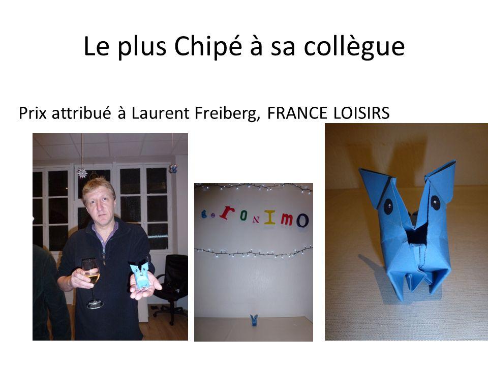 Le plus Chipé à sa collègue Prix attribué à Laurent Freiberg, FRANCE LOISIRS