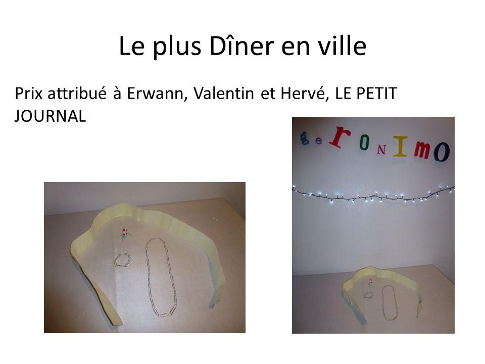 Le plus Dîner en ville Prix attribué à Erwann, Valentin et Hervé, LE PETIT JOURNAL