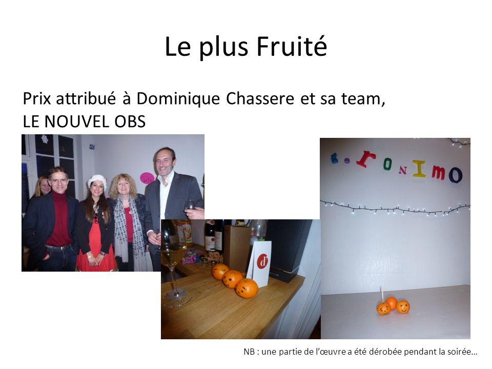 Le plus Fruité Prix attribué à Dominique Chassere et sa team, LE NOUVEL OBS NB : une partie de lœuvre a été dérobée pendant la soirée…
