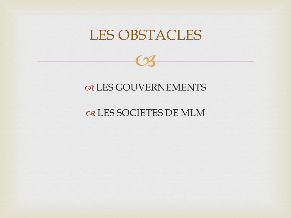 LES GOUVERNEMENTS LES SOCIETES DE MLM LES OBSTACLES