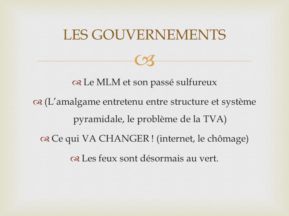 Le MLM et son passé sulfureux (Lamalgame entretenu entre structure et système pyramidale, le problème de la TVA) Ce qui VA CHANGER ! (internet, le chô