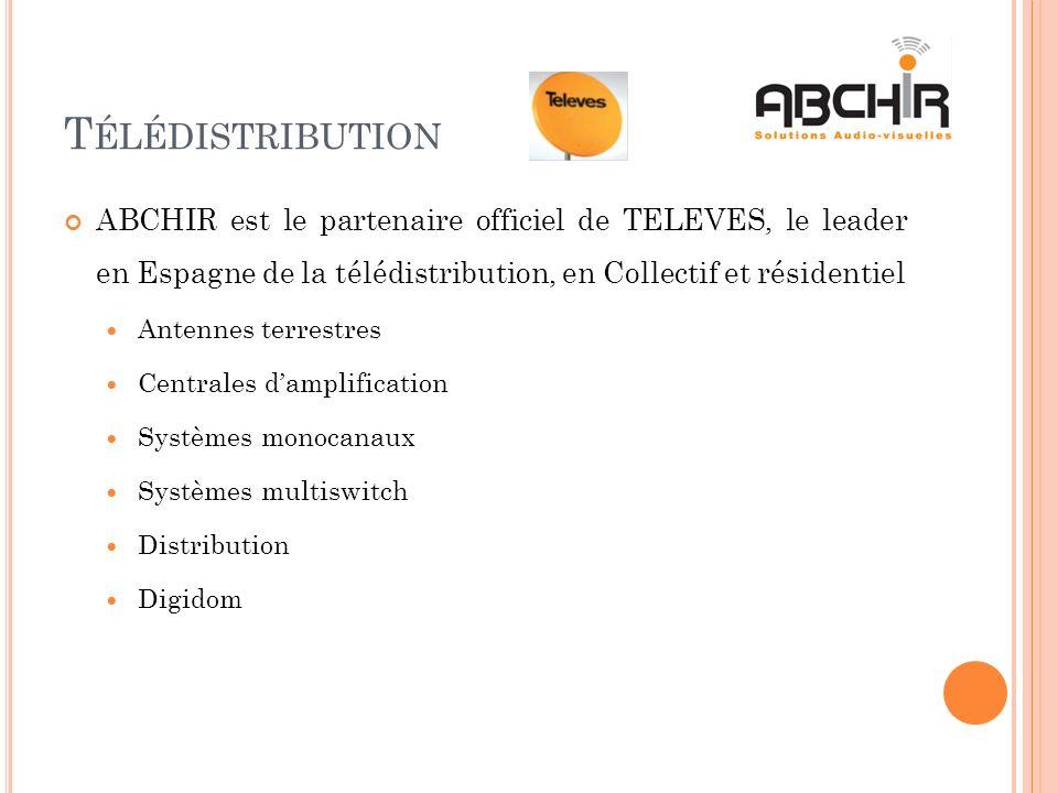 T ÉLÉDISTRIBUTION ABCHIR est le partenaire officiel de TELEVES, le leader en Espagne de la télédistribution, en Collectif et résidentiel Antennes terrestres Centrales damplification Systèmes monocanaux Systèmes multiswitch Distribution Digidom