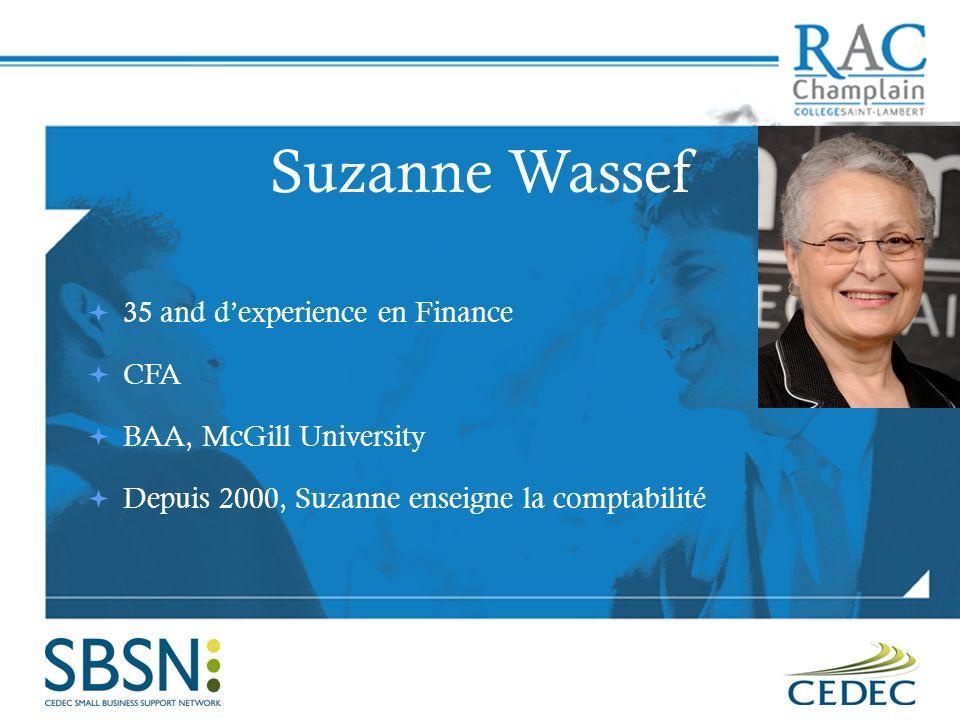 Suzanne Wassef 35 and dexperience en Finance CFA BAA, McGill University Depuis 2000, Suzanne enseigne la comptabilité