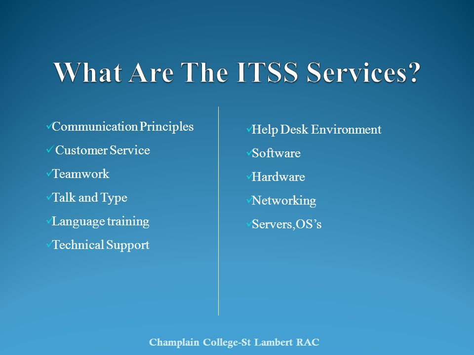 Communication Principles Customer Service Teamwork Talk and Type Language training Technical Support Champlain College-St Lambert RAC Help Desk Enviro