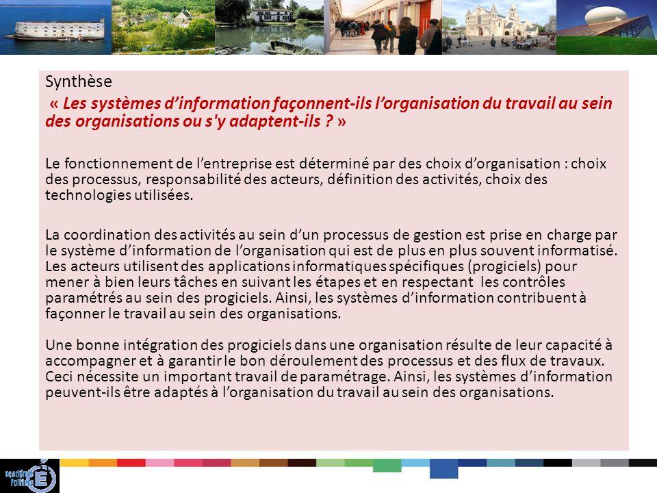 51 Synthèse « Les systèmes dinformation façonnent-ils lorganisation du travail au sein des organisations ou s y adaptent-ils .