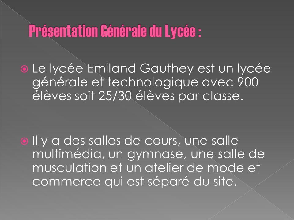 Le lycée Emiland Gauthey est un lycée générale et technologique avec 900 élèves soit 25/30 élèves par classe. Il y a des salles de cours, une salle mu