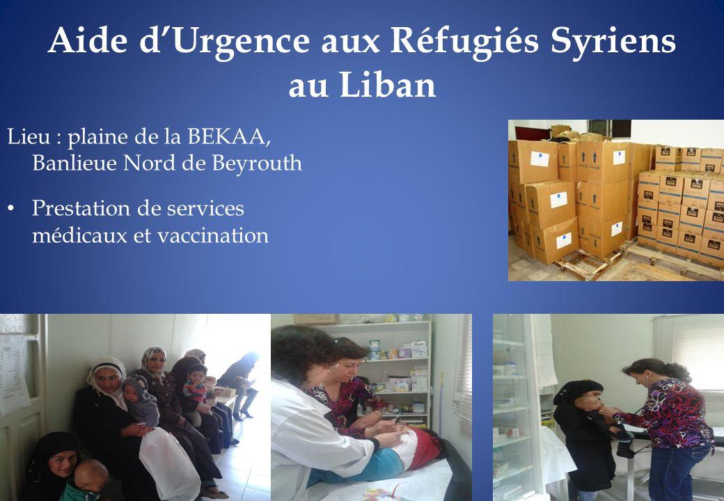 Aide dUrgence aux Réfugiés Syriens au Liban Lieu : plaine de la BEKAA, Banlieue Nord de Beyrouth Prestation de services médicaux et vaccination
