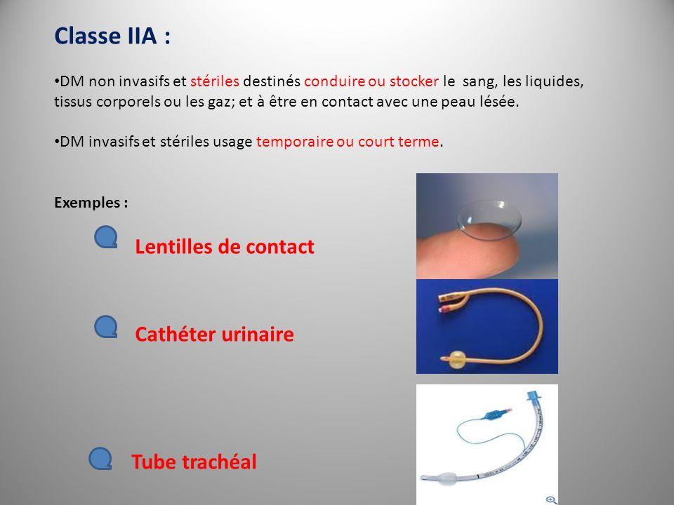 Classe IIA : DM non invasifs et stériles destinés conduire ou stocker le sang, les liquides, tissus corporels ou les gaz; et à être en contact avec un