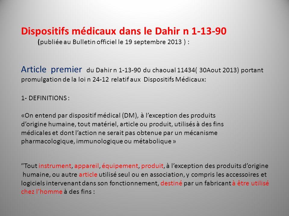 Dispositifs médicaux dans le Dahir n 1-13-90 (publiée au Bulletin officiel le 19 septembre 2013 ) : Article premier du Dahir n 1-13-90 du chaoual 1143