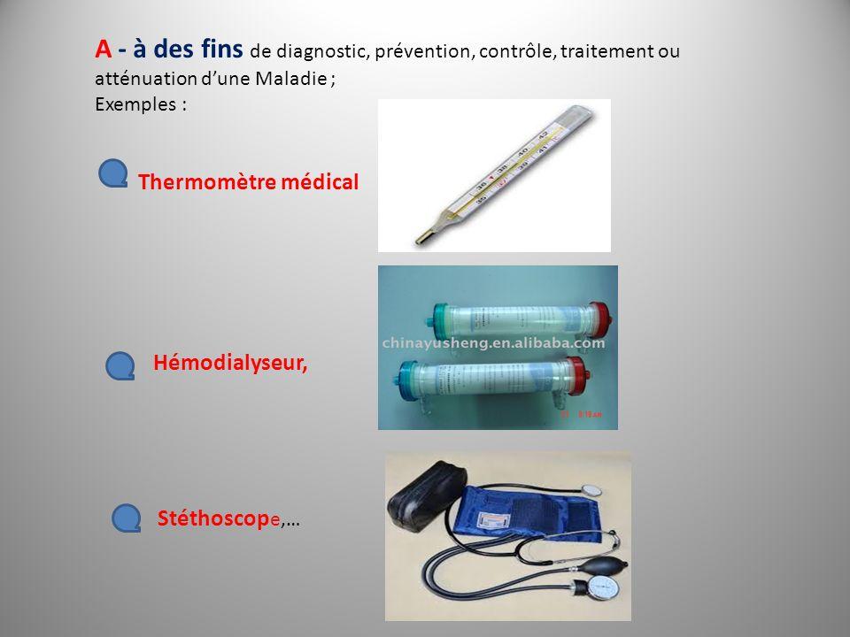 B - à des fins de diagnostic, contrôle, traitement ou atténuation ou compensation dune blessure ou dun handicap ; Exemples : Pansements.