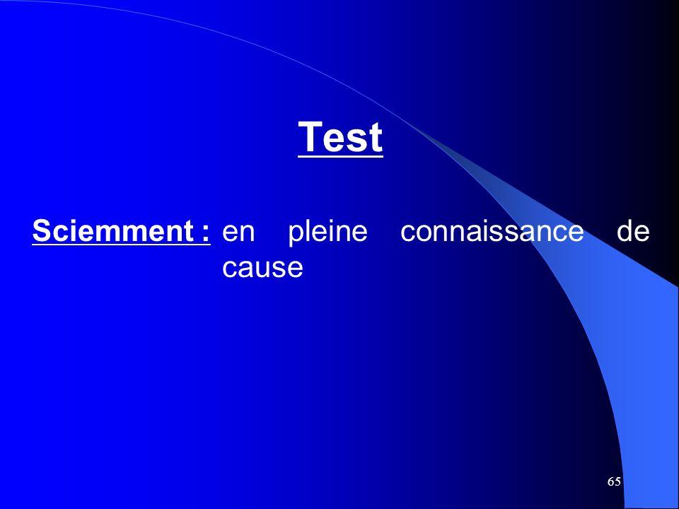 65 Test Sciemment : en pleine connaissance de cause