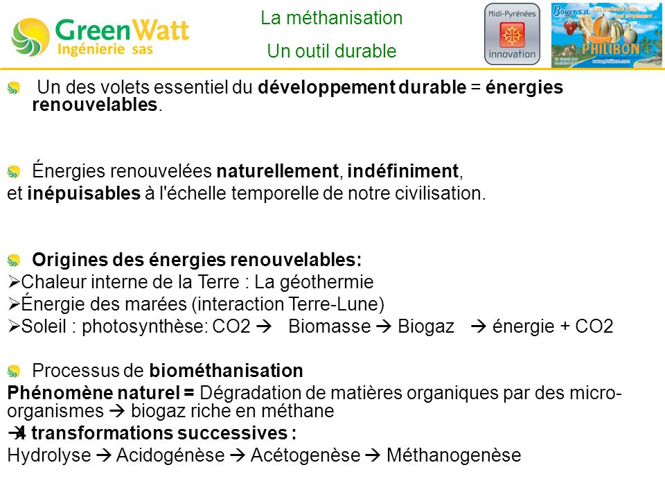Historique 2004 GreenWatt creation 2006 First industrial pilot 2007 Development of patented HYFAD TM reactor 2008 1st Sale 2010 1 st commissioning 2 nd and 3 rd sale 90sFirst research on a multistage anaerobic digestor.