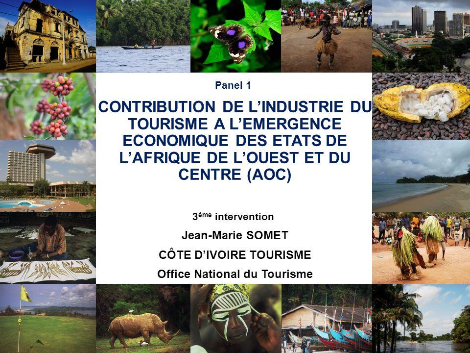 Comment le Tourisme peut-il impacter léconomie des Etats de lAOC ? Panel 1 CONTRIBUTION DE LINDUSTRIE DU TOURISME A LEMERGENCE ECONOMIQUE DES ETATS DE