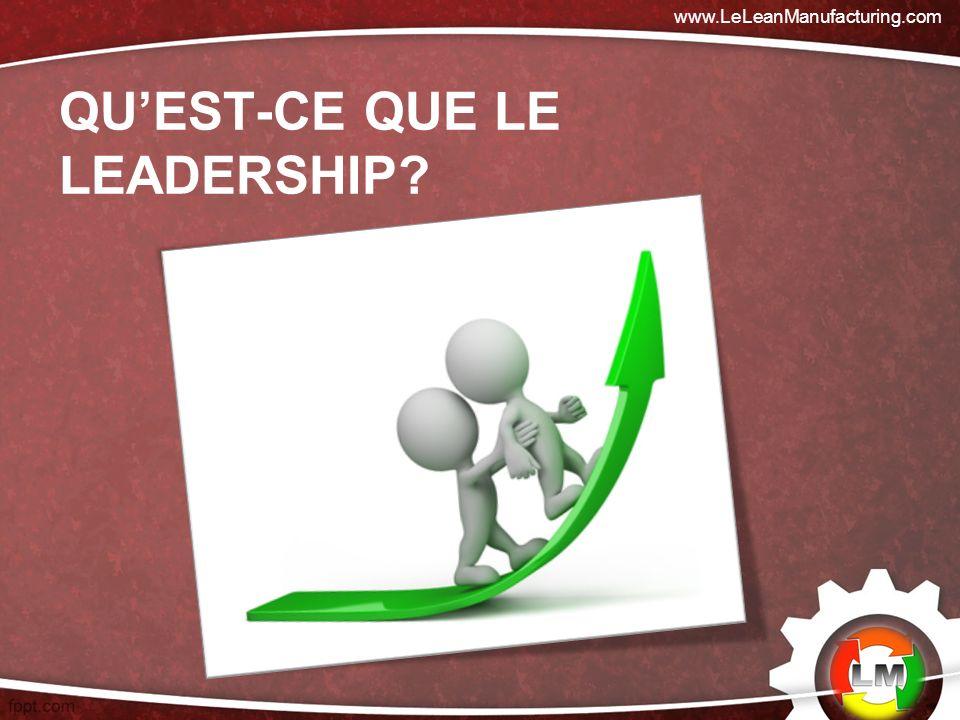 QUEST-CE QUE LE LEADERSHIP? www.LeLeanManufacturing.com
