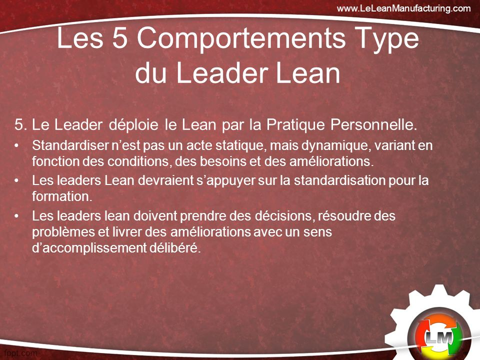 Les 5 Comportements Type du Leader Lean 5.Le Leader déploie le Lean par la Pratique Personnelle.