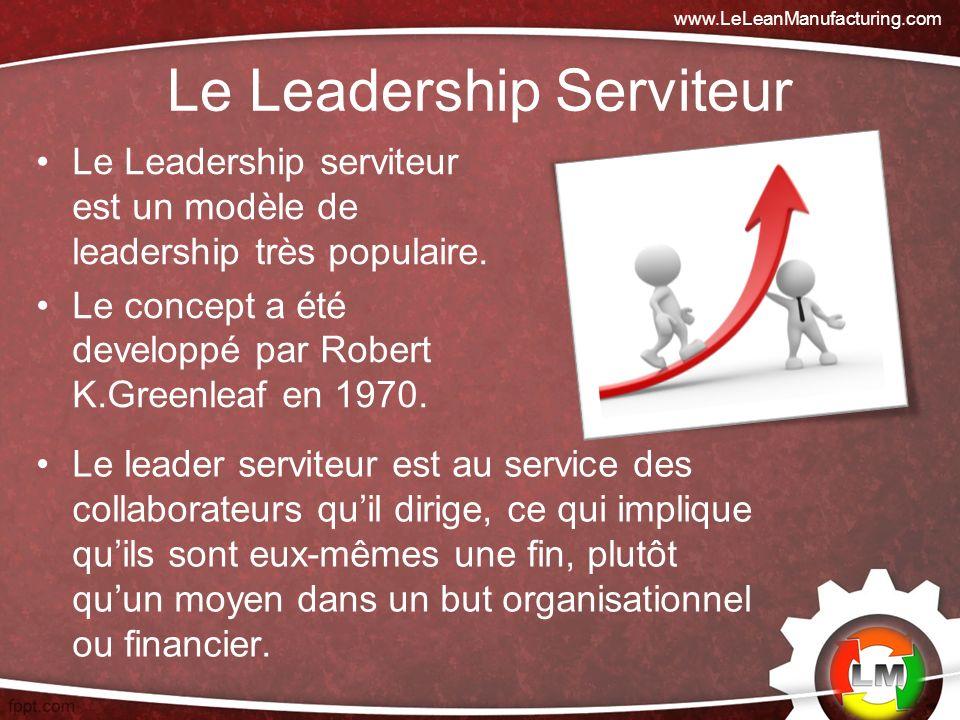 Le Leadership Serviteur Le Leadership serviteur est un modèle de leadership très populaire.