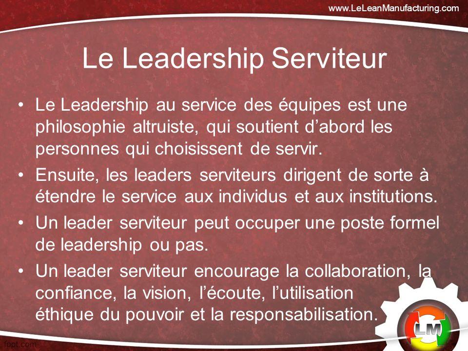 Le Leadership au service des équipes est une philosophie altruiste, qui soutient dabord les personnes qui choisissent de servir.