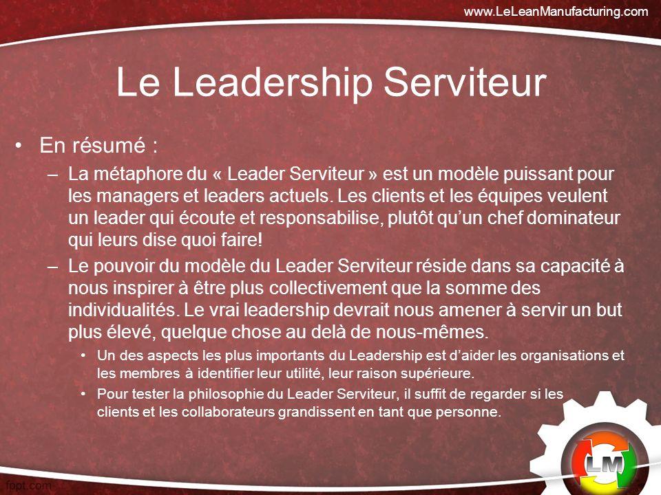 En résumé : –La métaphore du « Leader Serviteur » est un modèle puissant pour les managers et leaders actuels.