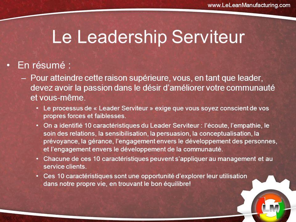 En résumé : –Pour atteindre cette raison supérieure, vous, en tant que leader, devez avoir la passion dans le désir daméliorer votre communauté et vous-même.
