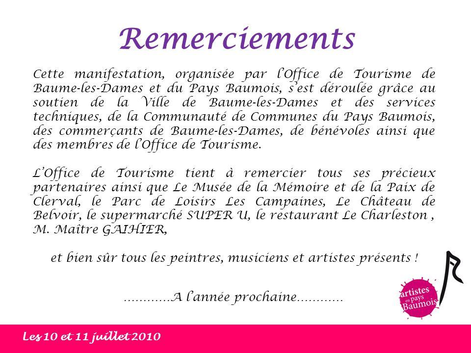 Les 10 et 11 juillet 2010 Cette manifestation, organisée par lOffice de Tourisme de Baume-les-Dames et du Pays Baumois, sest déroulée grâce au soutien