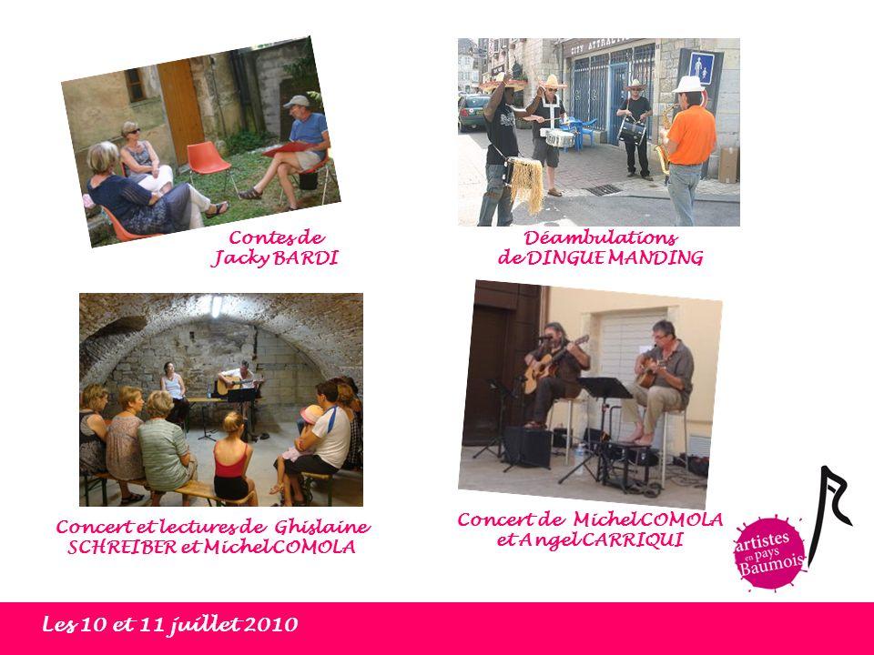 Les 10 et 11 juillet 2010 Contes de Jacky BARDI Déambulations de DINGUE MANDING Concert de Michel COMOLA et Angel CARRIQUI Concert et lectures de Ghis