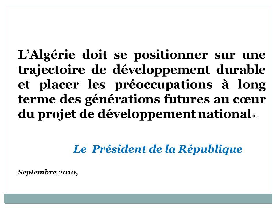LAlgérie doit se positionner sur une trajectoire de développement durable et placer les préoccupations à long terme des générations futures au cœur du