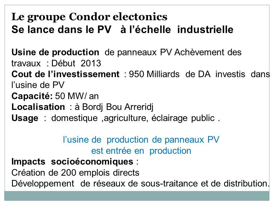 Le groupe Condor electonics Se lance dans le PV à léchelle industrielle Usine de production de panneaux PV Achèvement des travaux : Début 2013 Cout de