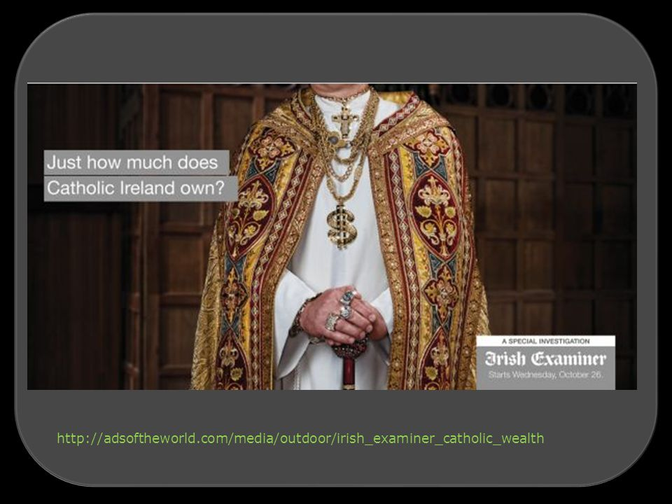 http://adsoftheworld.com/media/outdoor/irish_examiner_catholic_wealth
