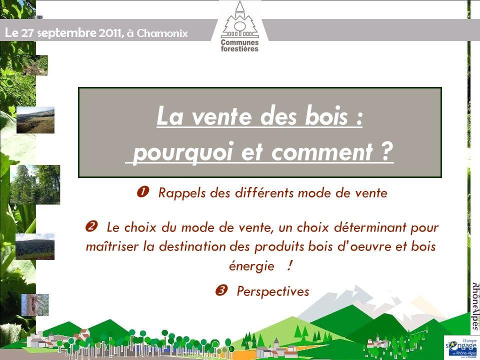 Le 27 septembre 2011, à Chamonix La vente des bois : pourquoi et comment .