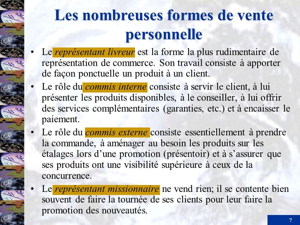 7 Les nombreuses formes de vente personnelle Le représentant livreur est la forme la plus rudimentaire de représentation de commerce. Son travail cons