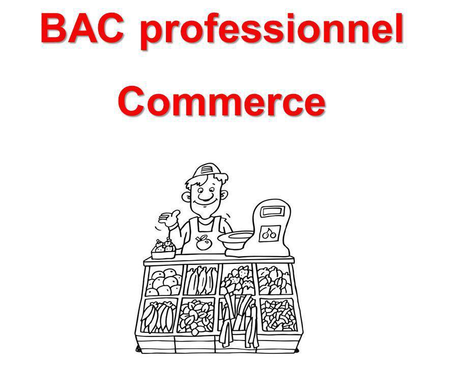 SECTEUR COMMERCE & VENTE & RELATION Nom du BAC Commerce Objectifs de la formation préparée Le titulaire du bac pro est un employé commercial qui intervient dans tout type dunité commerciale, afin de mettre à la disposition de la clientèle les produits correspondant à sa demande.