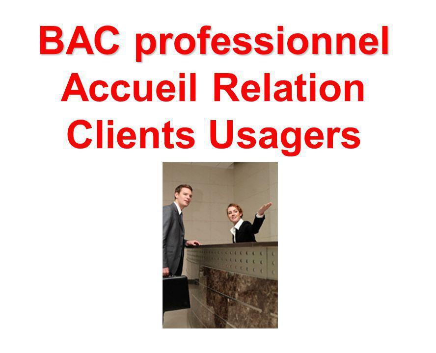 SECTEUR COMMERCE & VENTE & RELATION Nom du BAC Accueil Relation Client Usagers Objectifs de la formation préparée Former des représentants chargés de prospecter une clientèle, de vendre un produit, de fidéliser une clientèle.