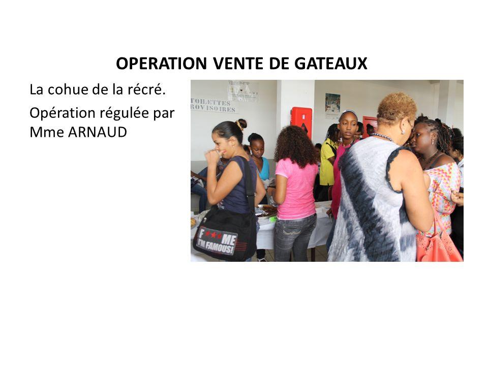 OPERATION VENTE DE GATEAUX La cohue de la récré. Opération régulée par Mme ARNAUD