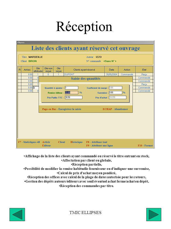 TMIC ELLIPSES Gestion du stock Réception des commandes fournisseurs, offices Traitement des manquants Recherche multicritères dans la base de données locale Gestion des fichiers fournisseurs (éditeurs, serveurs, distributeurs) Gestion des retours Liaisons avec les bases de données externes Récupération des exports de données Inventaire Impression d étiquettes code-barre