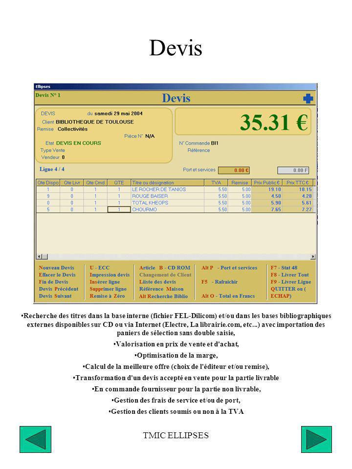 TMIC ELLIPSES Réception Affichage de la liste des clients ayant commandé ou réservé le titre entrant en stock, Affectation par client ou globale, Réception partielle, Possibilité de modifier la remise habituelle fournisseur ou d indiquer une surremise, Calcul de prix d achat moyen pondéré, Réception des offices avec calcul de la plage de dates autorisée pour les retours, Gestion des dépôts auteurs/éditeurs avec seuil éventuel achat ferme/achat en dépôt, Réception des commandes par titre.