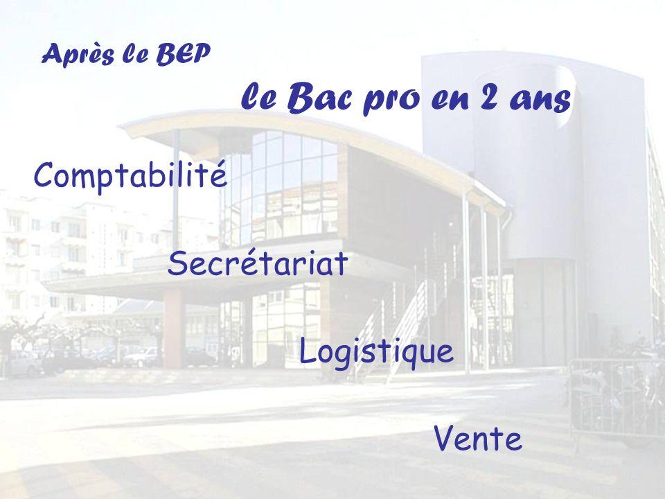 Après le BEP le Bac pro en 2 ans Comptabilité Secrétariat Logistique Vente