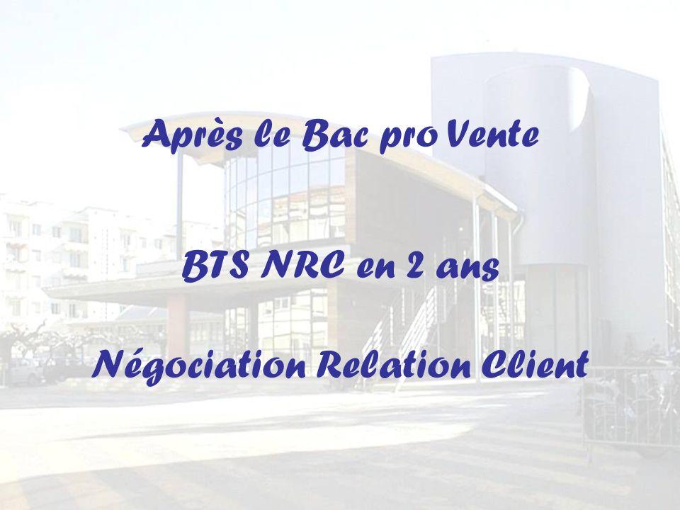 Après le Bac pro Vente BTS NRC en 2 ans Négociation Relation Client
