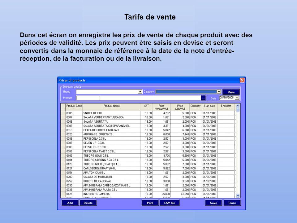 Tarifs de vente Dans cet écran on enregistre les prix de vente de chaque produit avec des périodes de validité. Les prix peuvent être saisis en devise