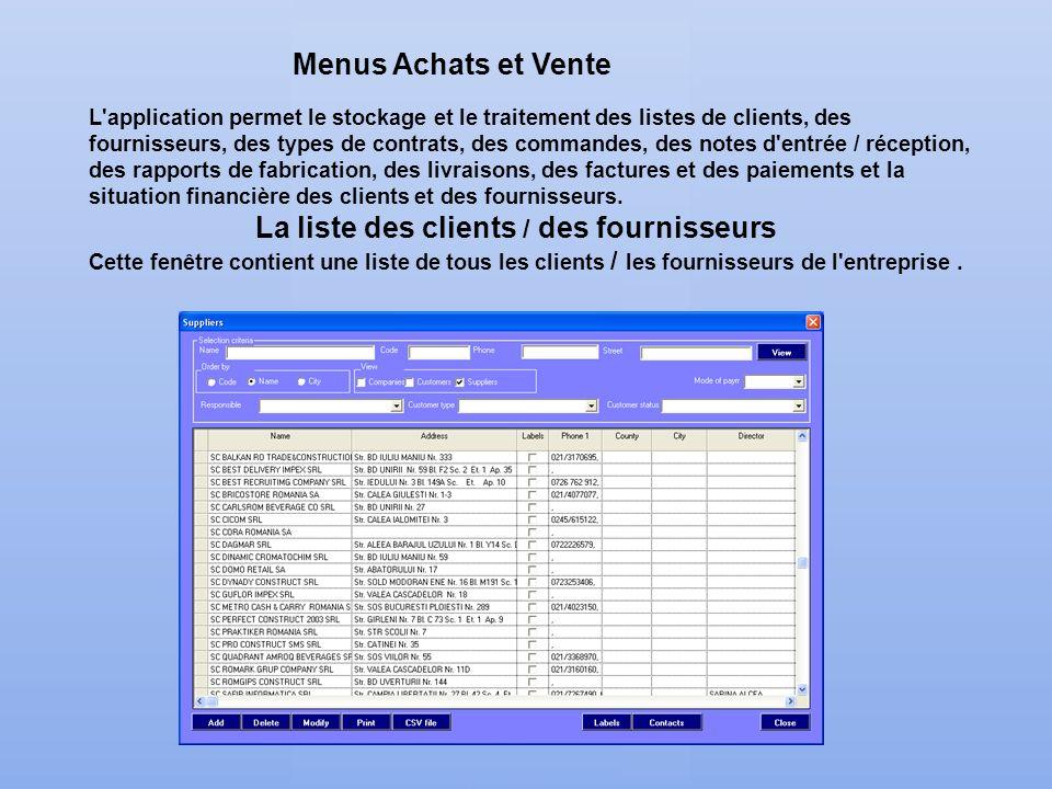 Menus Achats et Vente L'application permet le stockage et le traitement des listes de clients, des fournisseurs, des types de contrats, des commandes,