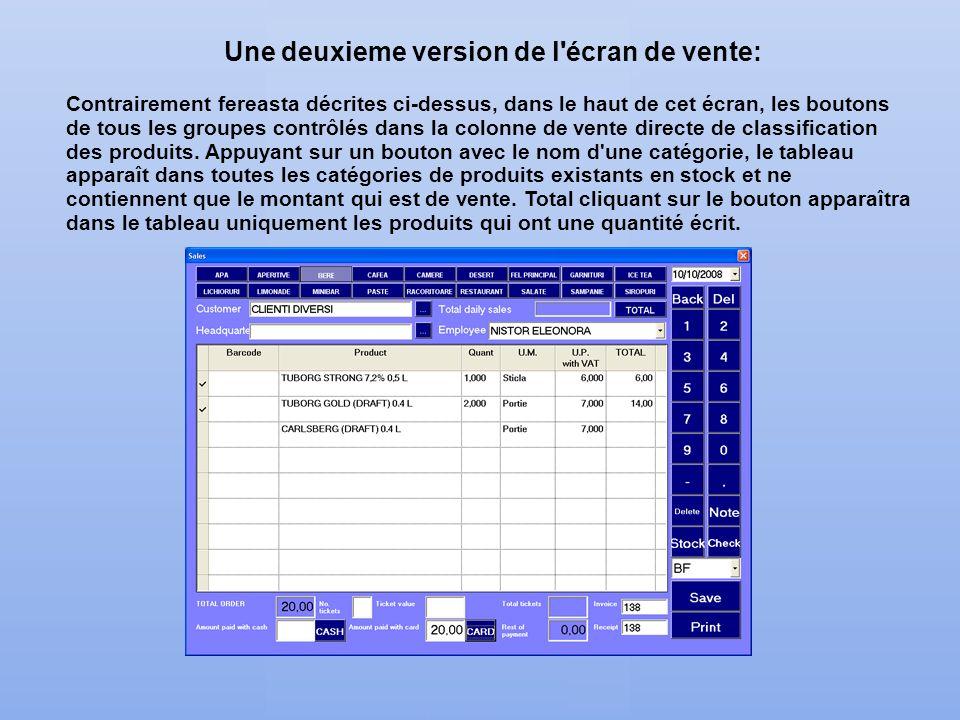 Une deuxieme version de l'écran de vente: Contrairement fereasta décrites ci-dessus, dans le haut de cet écran, les boutons de tous les groupes contrô
