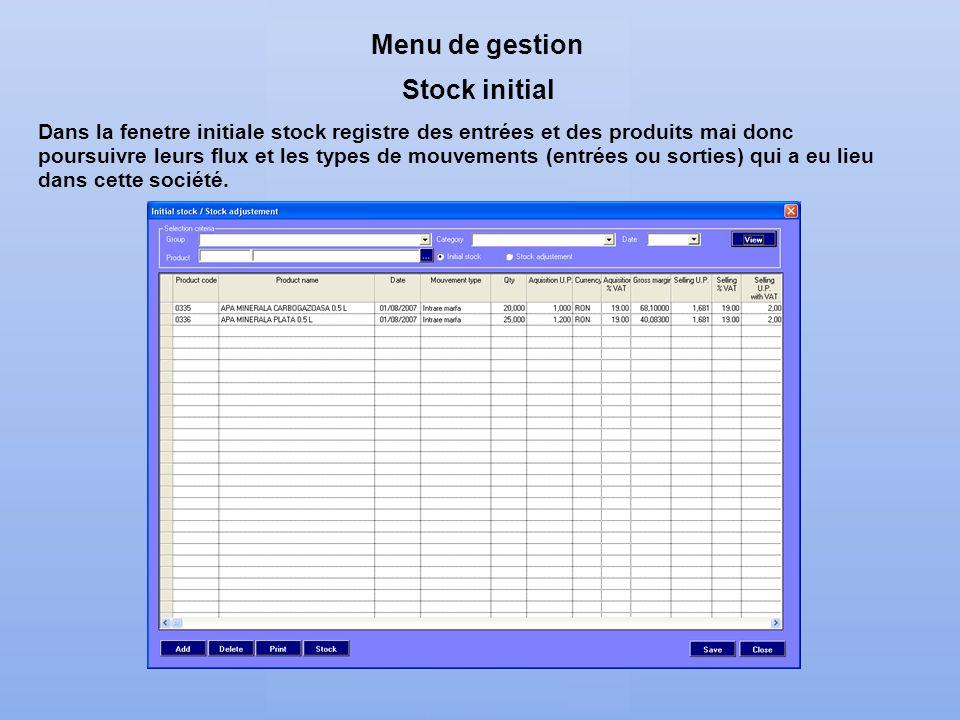 Menu de gestion Stock initial Dans la fenetre initiale stock registre des entrées et des produits mai donc poursuivre leurs flux et les types de mouve