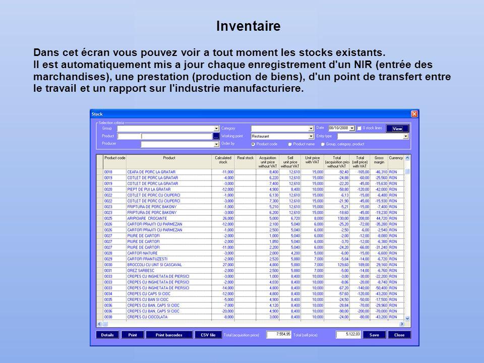 Inventaire Dans cet écran vous pouvez voir a tout moment les stocks existants. Il est automatiquement mis a jour chaque enregistrement d'un NIR (entré
