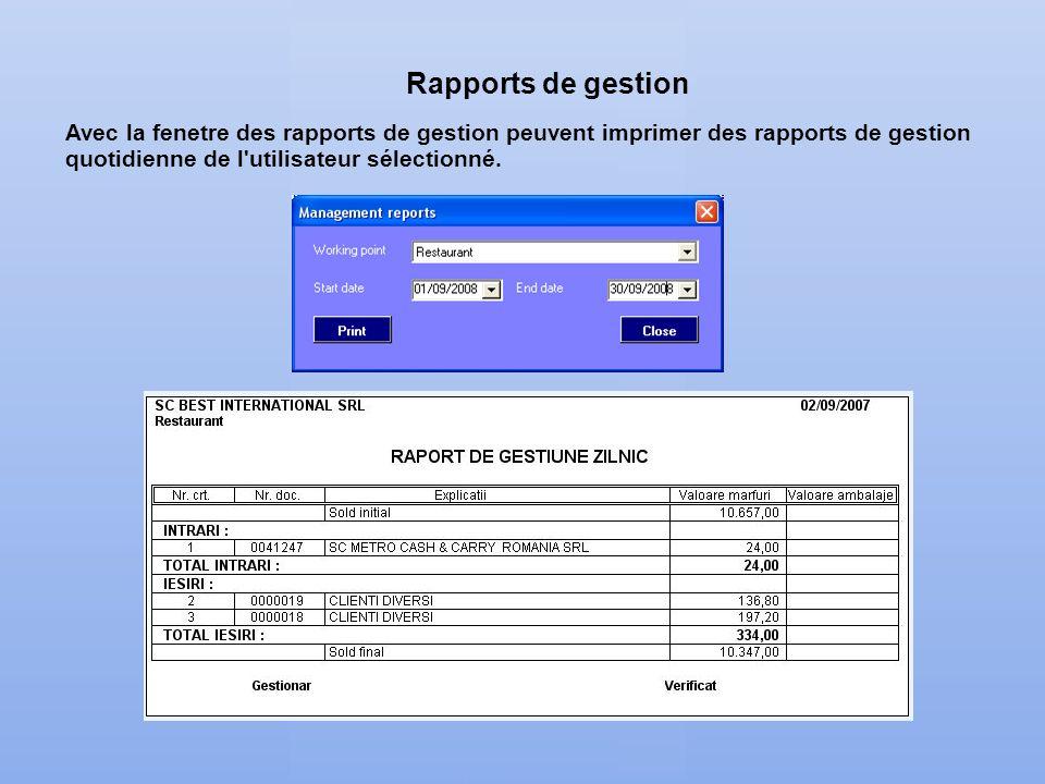 Rapports de gestion Avec la fenetre des rapports de gestion peuvent imprimer des rapports de gestion quotidienne de l'utilisateur sélectionné.