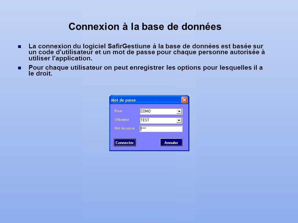 Connexion à la base de données La connexion du logiciel SafirGestiune à la base de données est basée sur un code d'utilisateur et un mot de passe pour