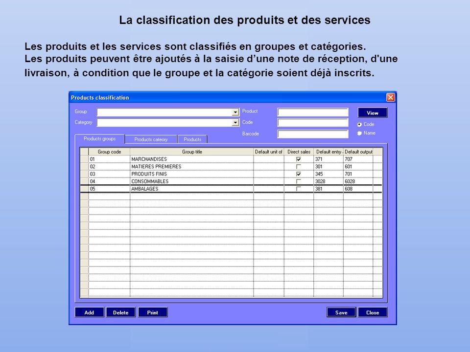 La classification des produits et des services Les produits et les services sont classifiés en groupes et catégories. Les produits peuvent être ajouté