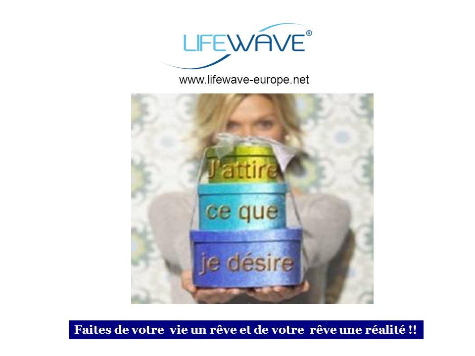 Faites de votre vie un rêve et de votre rêve une réalité !! www.lifewave-europe.net