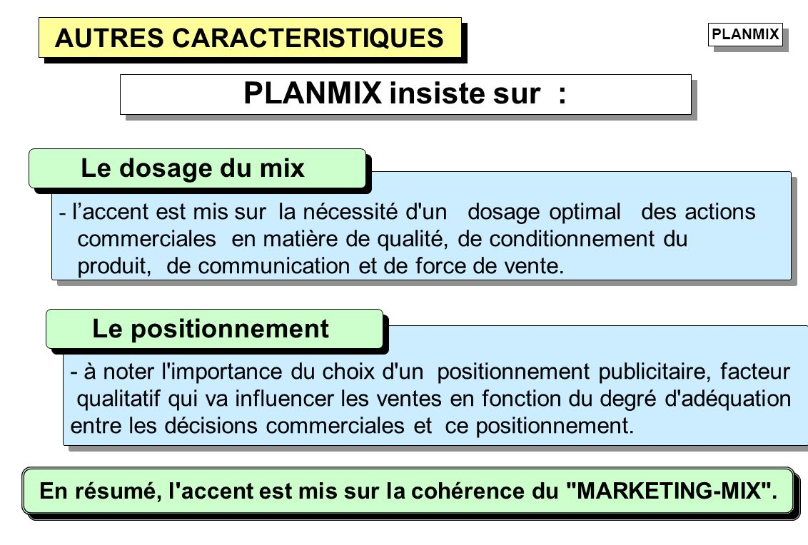 AUTRES CARACTERISTIQUES - laccent est mis sur la nécessité d'un dosage optimal des actions commerciales en matière de qualité, de conditionnement du p