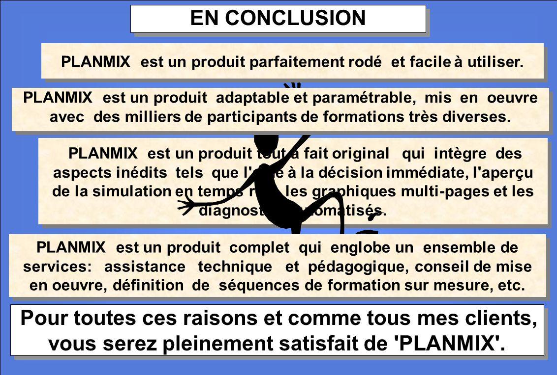 PLANMIX est un produit tout à fait original qui intègre des aspects inédits tels que l'aide à la décision immédiate, l'aperçu de la simulation en temp