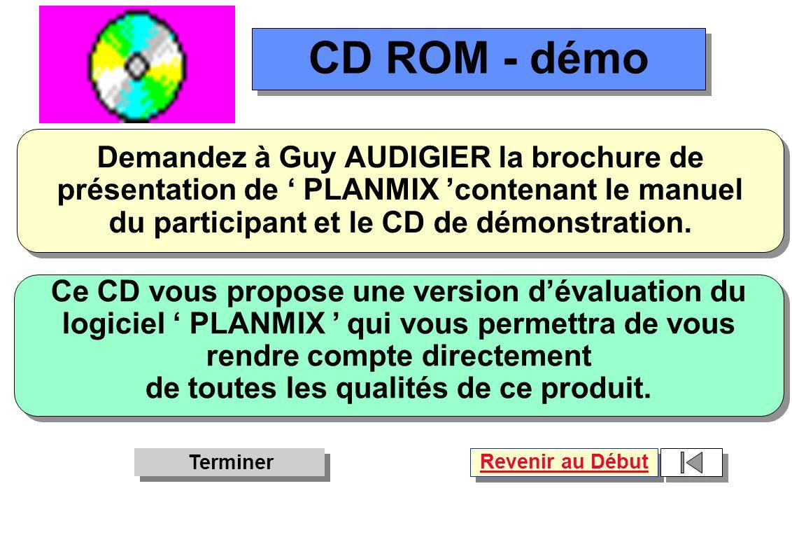 Demandez à Guy AUDIGIER la brochure de présentation de PLANMIX contenant le manuel du participant et le CD de démonstration. Demandez à Guy AUDIGIER l