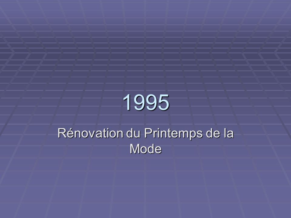 1995 Rénovation du Printemps de la Mode